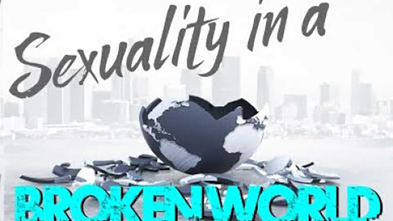 Sexuality in a Broken World